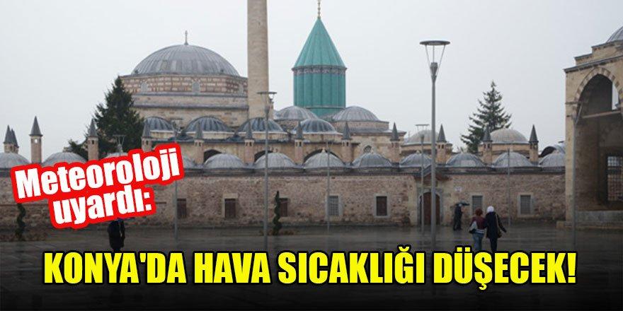 Meteoroloji uyardı: Konya'da hava sıcaklığı düşecek