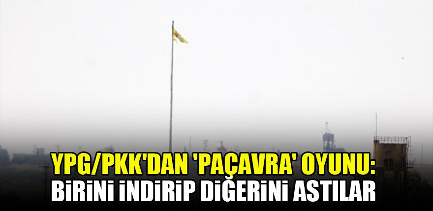 YPG/PKK'dan 'paçavra' oyunu: Birini indirip diğerini astılar
