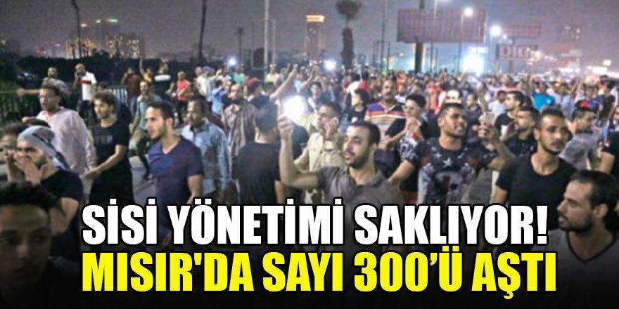 Sisi yönetimi saklıyor! Mısır'da sayı 300'ü aştı