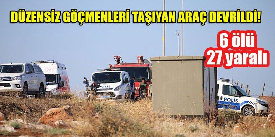 Reyhanlı'da düzensiz göçmenleri taşıyan araç devrildi: 6 ölü, 27 yaralı