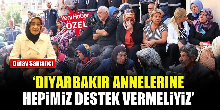 Gülay Samancı: Diyarbakır annelerine hepimiz destek vermeliyiz