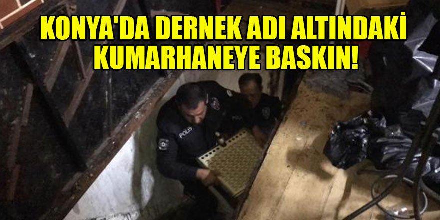 Konya'da dernek adı altındaki kumarhaneye baskın!