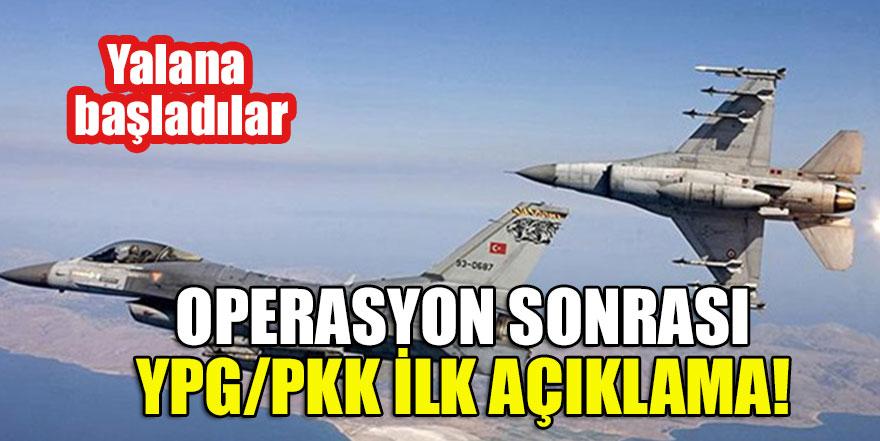 Operasyon sonrası YPG/PKK ilk açıklama! Yalana başladılar