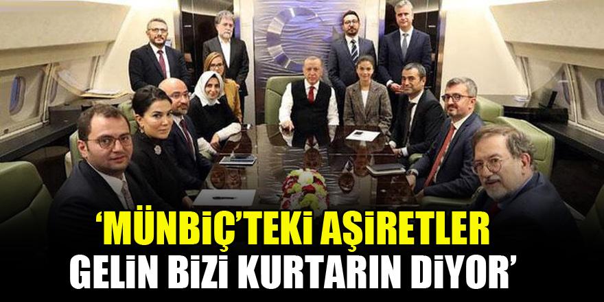 Cumhurbaşkanı Erdoğan: Münbiç'teki aşiretler gelin bizi kurtarın diyor