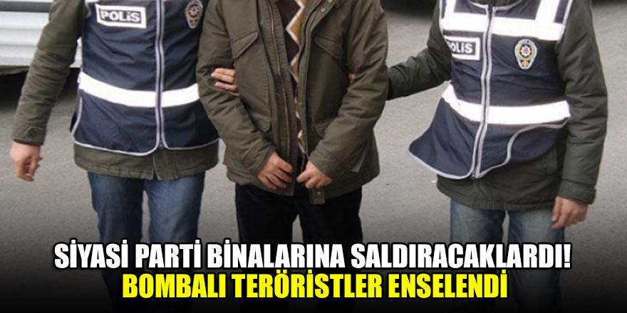 Siyasi parti binalarına saldıracaklardı! Bombalı teröristler enselendi