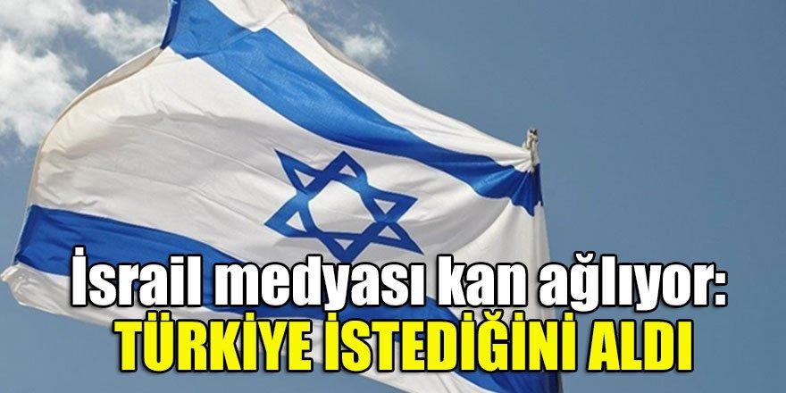 İsrail medyası kan ağlıyor: Türkiye istediğini aldı