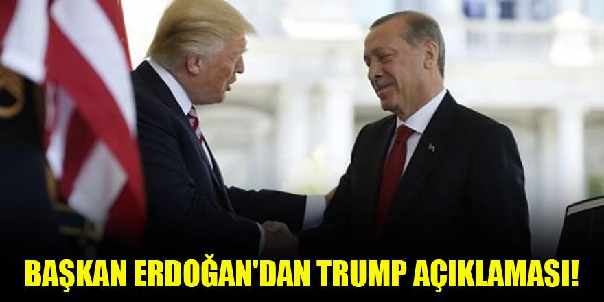 Başkan Erdoğan'dan Trump açıklaması!