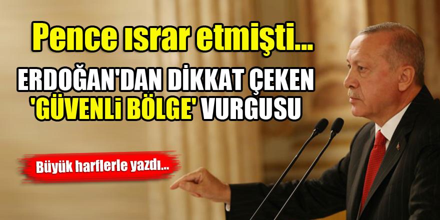 Pence ısrar etmişti...Erdoğan'dan dikkat çeken 'güvenli bölge' vurgusu