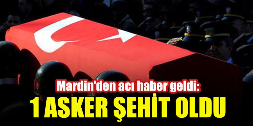 Mardin'den acı haber geldi: 1 askerimiz şehit oldu