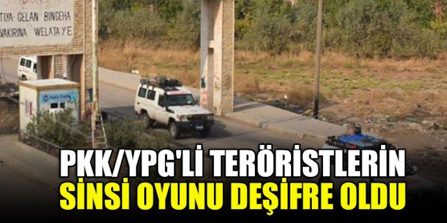 PKK/YPG'li teröristlerin sinsi oyunu deşifre oldu