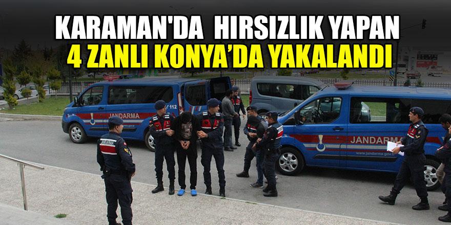 Karaman'da  hırsızlık yapan 4 zanlı Konya'da yakalandı