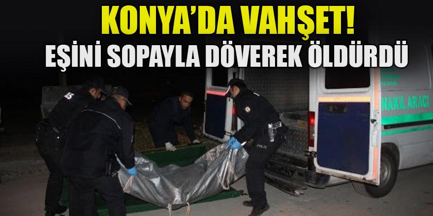 Konya'da Suriyeli koca, eşini sopayla döverek öldürdü