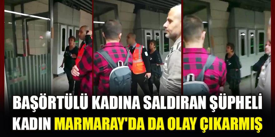 Karaköy'de başörtülü kadına saldıran şüpheli kadın Marmaray'da da olay çıkarmış