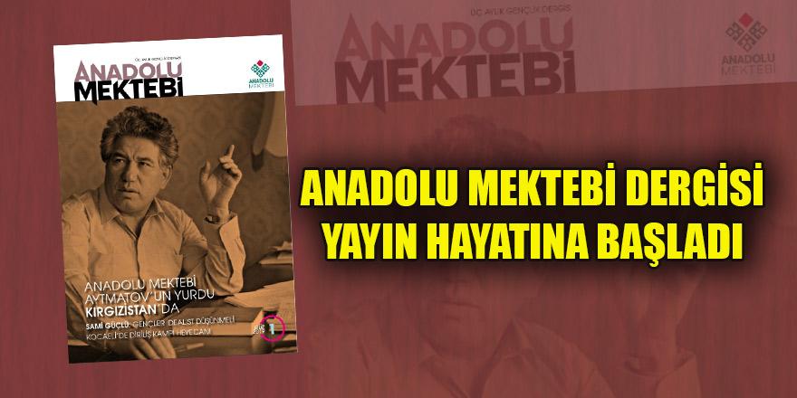 Anadolu Mektebi Dergisi yayın hayatına başladı
