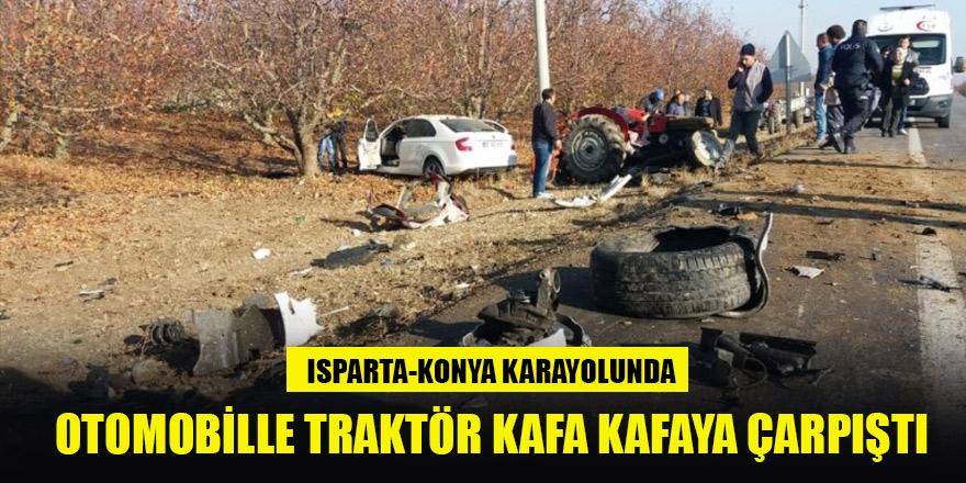 Isparta-Konya karayolunda otomobille traktör kafa kafaya çarpıştı: 2 yaralı