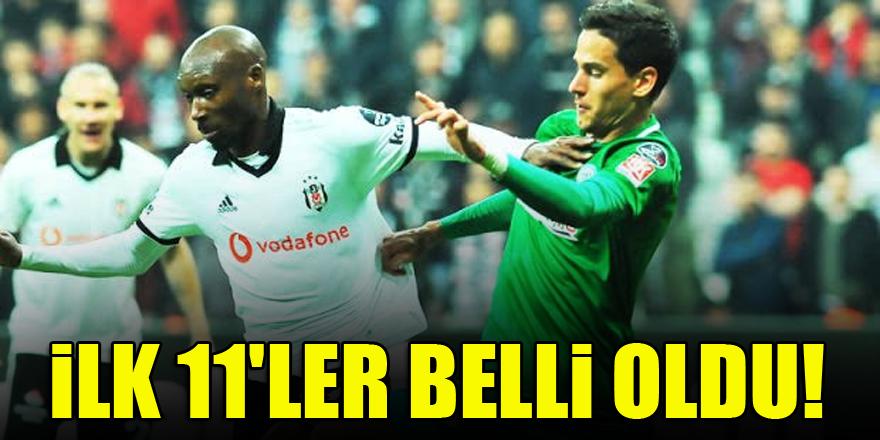 Konyaspor-Beşiktaş | İLK 11'LER BELLİ OLDU