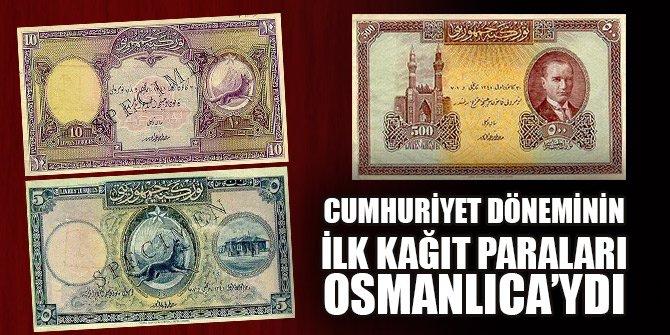 Cumhuriyet döneminin ilk kağıt paraları Osmanlıca'ydı