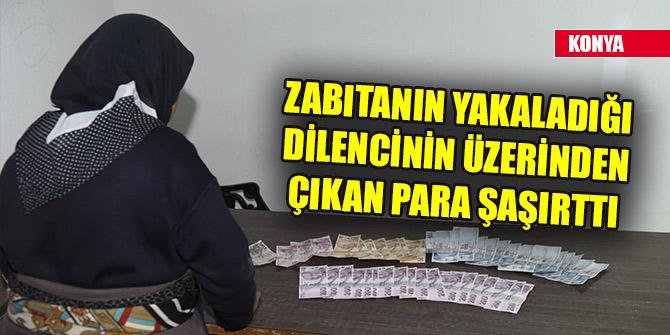 Konya'da zabıtanın yakaladığı dilencinin üzerinden çıkan para şaşırttı