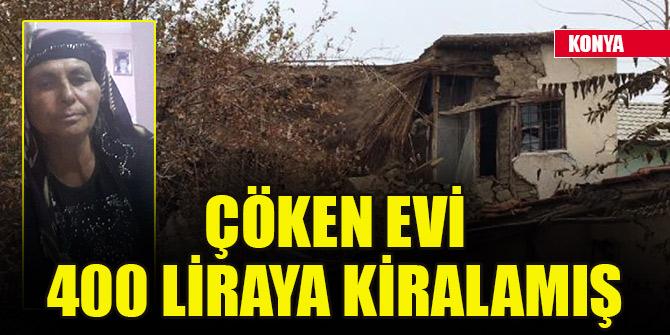 Konya'daki göçükte hayatını kaybeden babaanne çöken evi 400 liraya kiralamış
