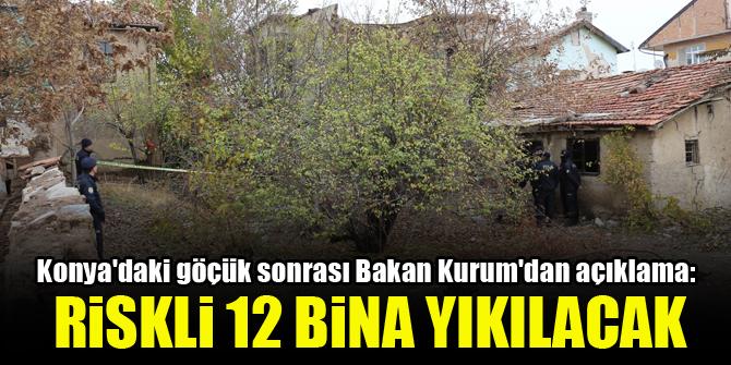 Konya'daki göçük sonrası Bakan Kurum'dan açıklama: Riskli 12 bina yıkılacak