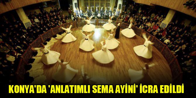 Konya'da 'Anlatımlı Sema Ayini' icra edildi