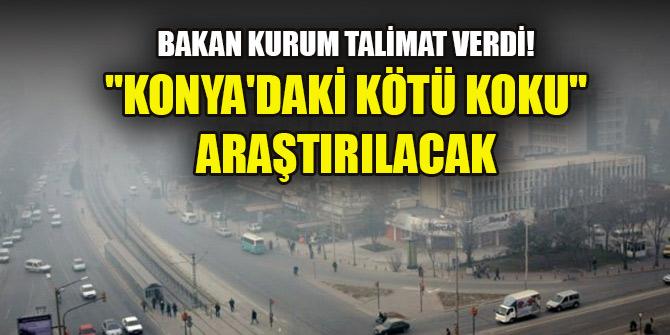 """Bakan Kurum talimat verdi! """"Konya'daki kötü koku"""" araştırılacak"""