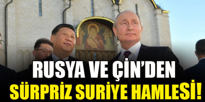 Rusya ve Çin'den 'Suriye' vetosu!
