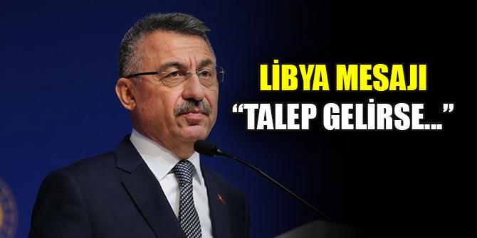 """Libya'ya asker gönderilecek mi? """"Talep gelirse..."""""""