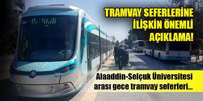Konya Büyükşehir Belediyesinden tramvay seferlerine ilişkin önemli açıklama