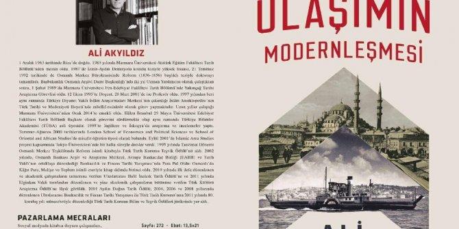 'Osmanlı'da Ulaşımın Modernleşmesi ' raflarda