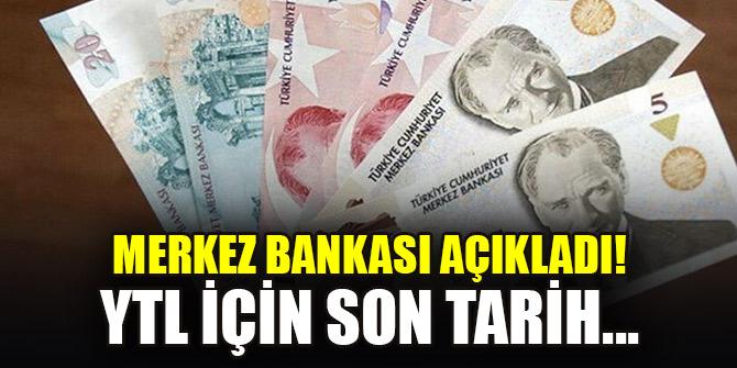 Merkez Bankası açıkladı! YTL için son tarih...