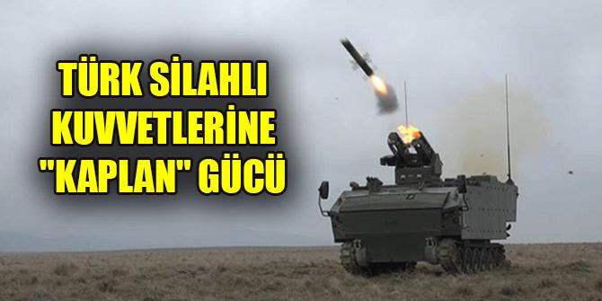 """Türk Silahlı Kuvvetlerine """"Kaplan"""" gücü"""