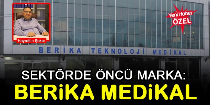 Sektörde öncü marka: Berika Medikal