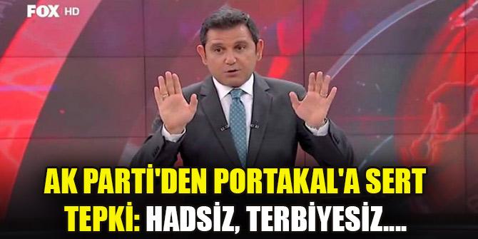AK Parti'den Portakal'a sert tepki: Hadsiz, terbiyesiz....