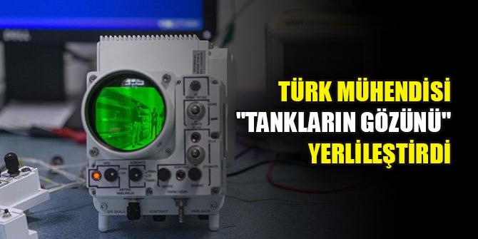 """Türk mühendisi """"tankların gözünü"""" yerlileştirdi"""