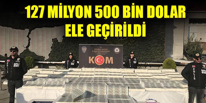 İstanbul'da düzenlenen operasyonda sahte 127 milyon 500 bin dolar ele geçirildi