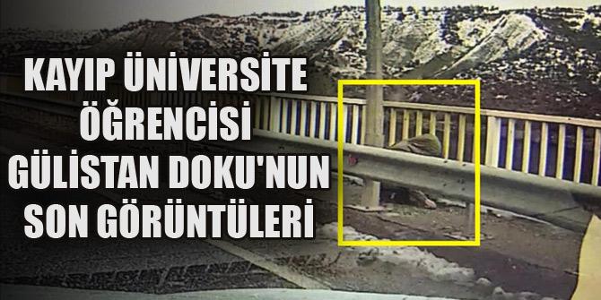 Kayıp üniversite öğrencisi Gülistan Doku'nun son görüntüleri