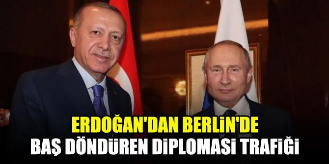 Erdoğan'dan Berlin'de baş döndüren diplomasi trafiği