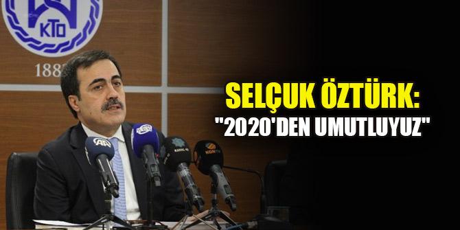 """Selçuk Öztürk: """"2020'den umutluyuz"""""""