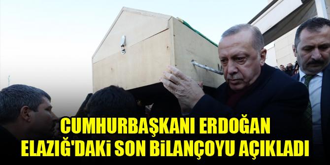 Cumhurbaşkanı Erdoğan Elazığ'daki son bilançoyu açıkladı