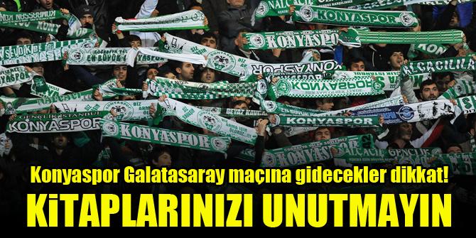 Konyaspor Galatasaray maçına gidecekler dikkat!  Kitaplarınızı unutmayın