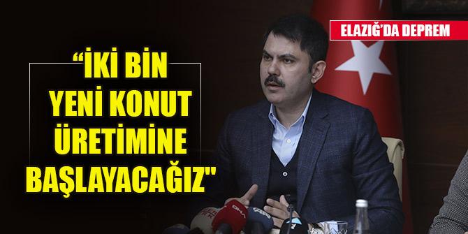 """Bakan Kurum: """"Elazığ'da 2 bin yeni konut üretimine başlayacağız"""""""