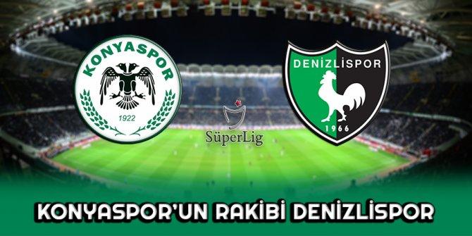 Konyaspor'un rakibi Denizlispor