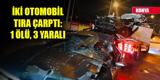 İki otomobil arkadan tıra çarptı: 1 ölü, 3 yaralı
