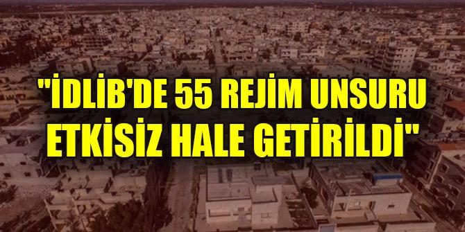 "MSB: ""İdlib'de 55 rejim unsuru etkisiz hale getirildi"""