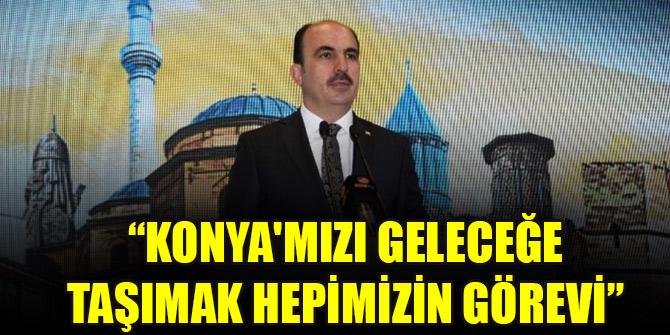 """Başkan Altay: """"Konya'mızı geleceğe taşımak hepimizin görevi"""""""