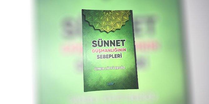 """Ersöz'ün """"Sünnet Düşmanlığının Sebepleri"""" kitabı yayımlandı"""