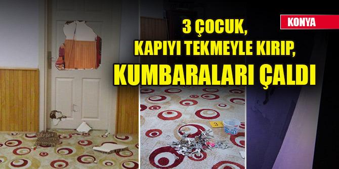 Konya'da 3 çocuk, kapıyı tekmeyle kırıp, Kuran kursunun kumbaralarını çaldı