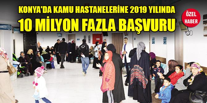 Konya'da kamu hastanelerine 2019 yılında 10 milyon fazla başvuru