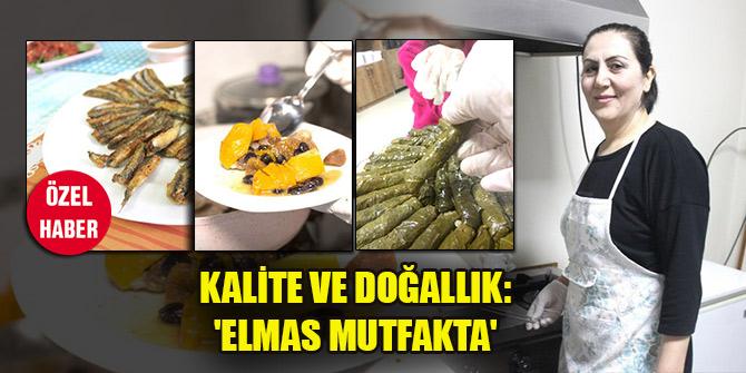 Kalite ve doğallık: 'Elmas Mutfakta'